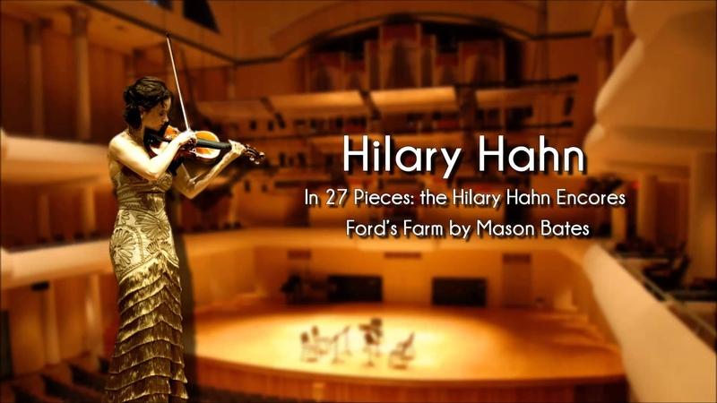 Hilary Hahn - Fords Farm by Mason Bates