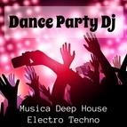 Deep House альбом Dance Party Dj - Musica Deep House Electro Techno per un'Estate Esplosiva e Scheda Allenamento