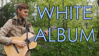 White Album 2 OST - White Album | Fingerstyle Guitar Cover by Artem SameOneOff