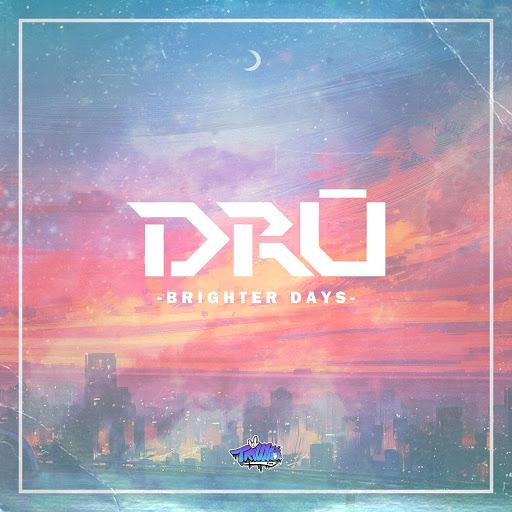 Dru альбом Brighter Days