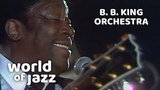 B.B. King Orchestra Live At The North Sea Jazz Festival 14-07-1979 World of Jazz