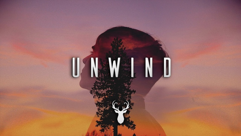 Unwind   Chill Mix