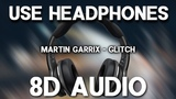 Martin Garrix - Glitch ft. Julian Jordan (8D AUDIO)