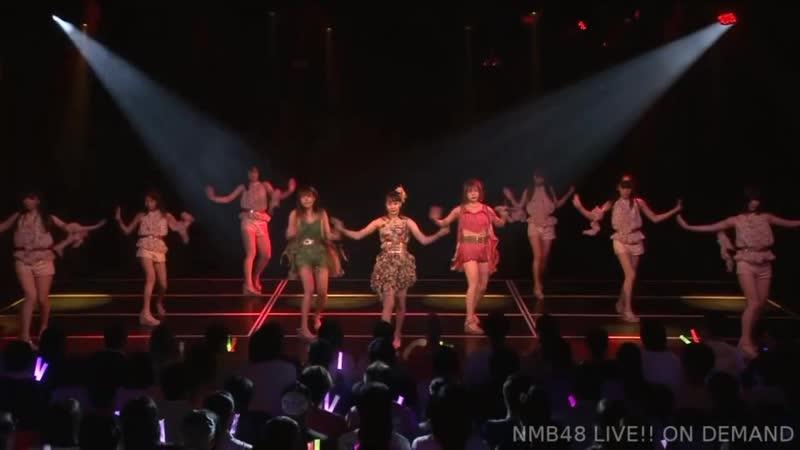 180725 NMB48 Stage M1R Idol no Yoake. Shonichi Nakano Mirai
