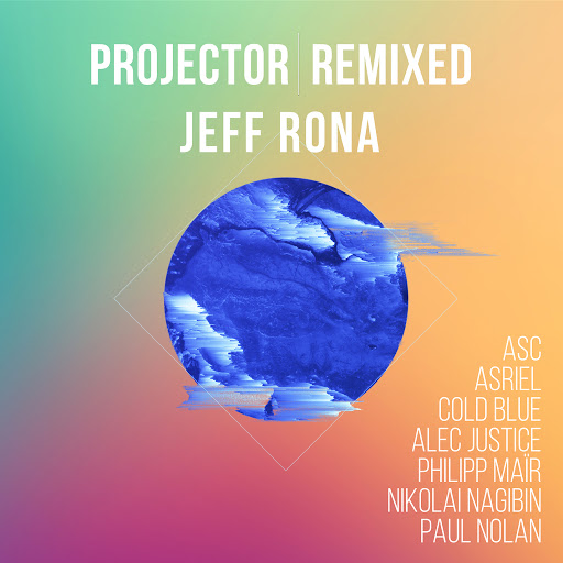 Jeff Rona альбом Projector Remixed