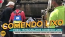 VIDEO MOSTRA VENEZUELANOS COMENDO LIXO PEGANDO COMIDA NO CARRO DO LIXO
