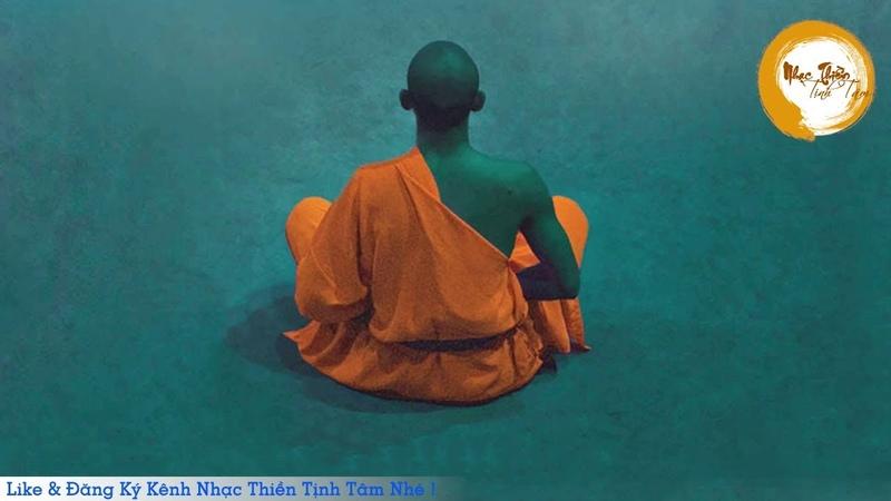 Nhạc Thiền Tịnh Tâm Mới Nhất 2019 - Tuyển tập những bài nhạc thiền hay nhất - PHẦN 2