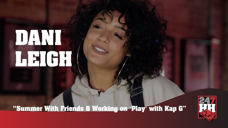 Dani Leigh - New Music, Summer With Friends Project Play (247HH Exclusive)
