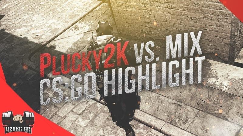CS:GO Plucky2K vs. MIX @ ACE