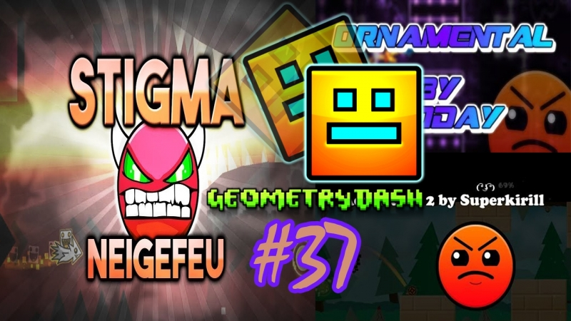 Geometry Dash || Stigma by Neigefeu [Medium Demon] Adventure 2 by Superkirill [7★] Ornamental by JaoDay [7★]