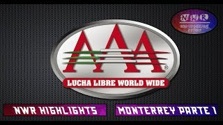 NWR Highlights | MONTERREY Parte 1 | Lucha Libre AAA Worldwide