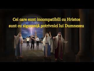"""""""Cei care sunt incompatibili cu Hristos sunt cu siguranță potrivnici lui Dumnezeu"""""""