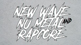 NU METAL AND RAPCORE NEW WAVE (2019)