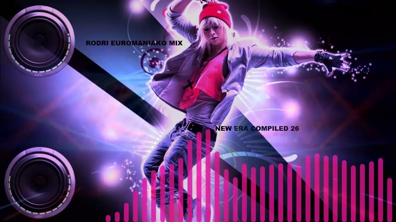 (BEST EURODANCE 2018) RODRI EUROMANIAKO MIX - NEW ERA COMPILED 26