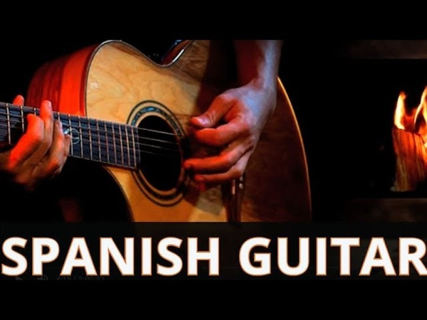 Spanish Guitar Latin Chillout Music Popular Hits Instrumental Love Songs Relaxing Music