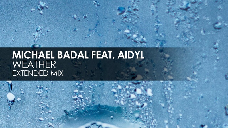 Michael Badal featuring AIDYL Weather Teaser