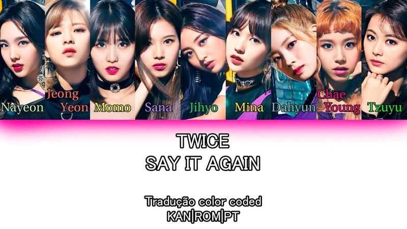 TWICE - Say it again (Tradução Color Coded KAN ROM PT)