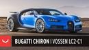 Bugatti Chiron   Vossen Forged LC2-C1 Wheels