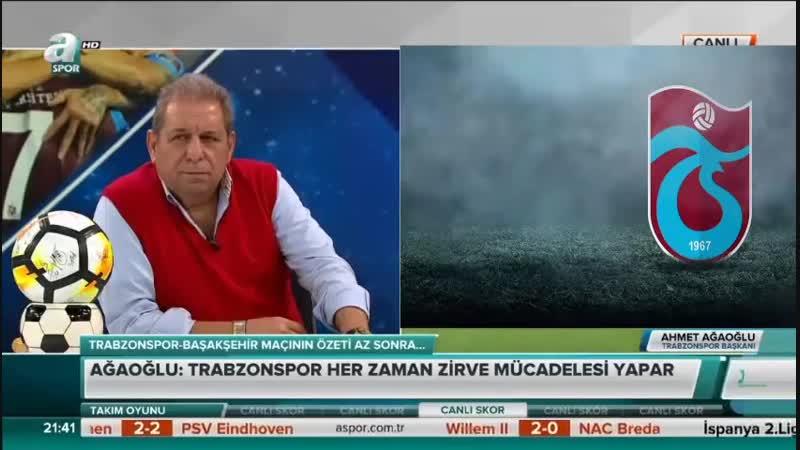 Trabzonspor 2-4 Başakşehir - Trabzonspor Başkanı Ağaoğlu Hakeme İsyan Etti