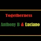 Anthony B альбом Togetherness Anthony B & Luciano
