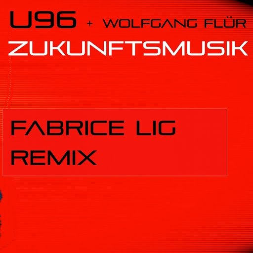 U96 альбом Zukunftsmusik (feat. Wolfgang Flür) [Fabrice Lig Remix]