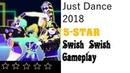 Just Dance 2018 Swish Swish 5 Stars-Джаст денс 2018 Свиш Свиш 5 звезд