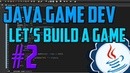 Java Programming: Let's Build a Game 2