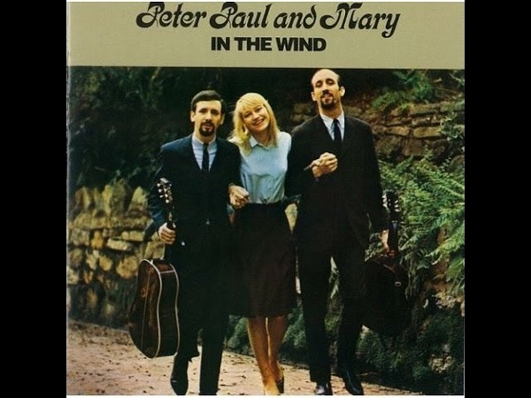 Peter, Paul Mary_ In The Wind (1963) full album