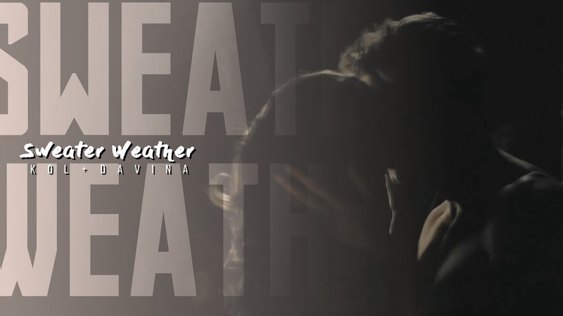 Sweater Weather [KolDavina]