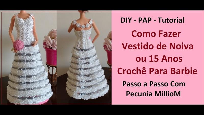 Como Fazer Vestido de Noiva de Crochê Para Boneca Barbie Com Pecunia MillioM Parte1