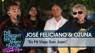 José Feliciano & Ozuna - En Mi Viejo San Juan (The Tonight Show con Jimmy Fallon Desde Puerto Rico)