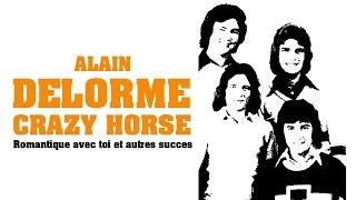 Alain Delorme Crazy Horse Romantique avec toi et autres succès