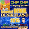 CHIP CHIP - Everything You Love (DJ NIKOLAY-D Remix 2015)