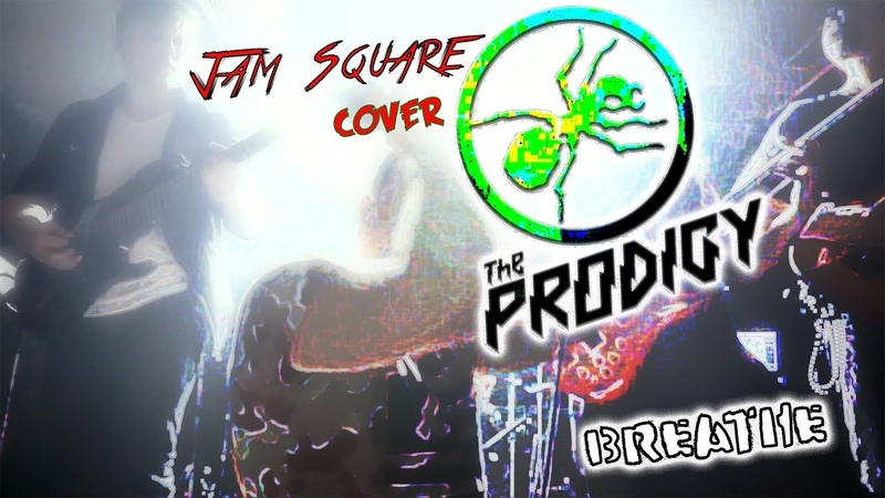 The Prodigy - Breathe (Cover by Jam Square)