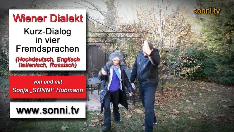 """Wiener Dialekt – Kurzdialog in vier Sprachen (mit Sonja """"SONNI"""" Hubmann)"""