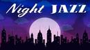 Night Smooth JAZZ SAX Piano Jazz Mix for Sleep Work Relax
