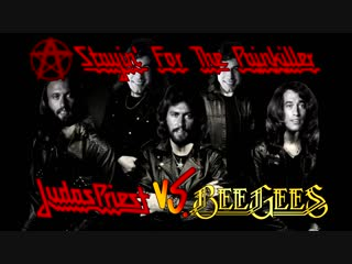 Mashup - stayin for the painkiller (judas priest vs. bee gees)