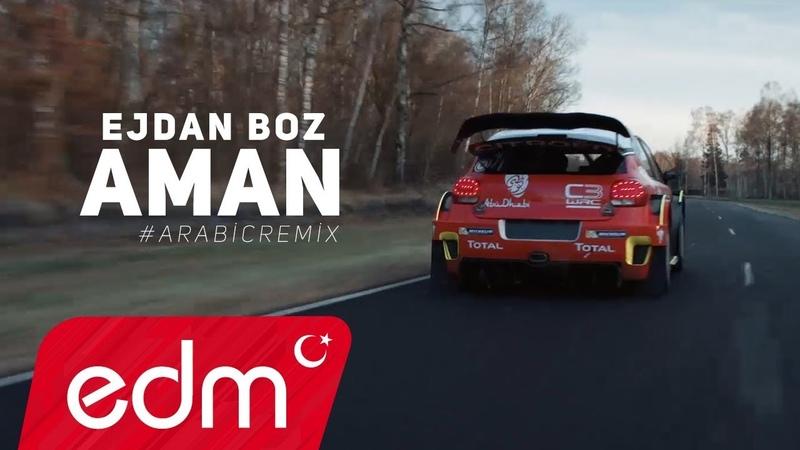 Ejdan Boz - Aman | Arabic Remix