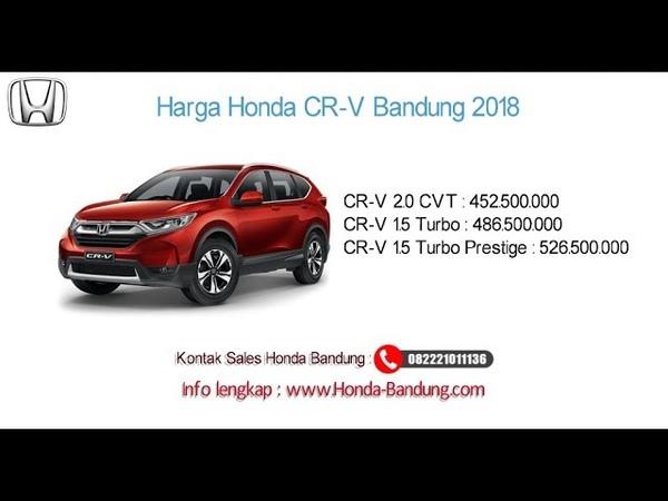 Harga Honda CR V 2018 Bandung dan Jawa Barat Info 082221011136