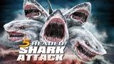 фильм акулы 2018 - Нападение пятиглавой акулы - фильмы ужасов
