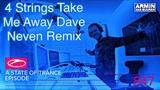 4 Strings - Take Me Away (Dave Neven Remix) #ASOT847