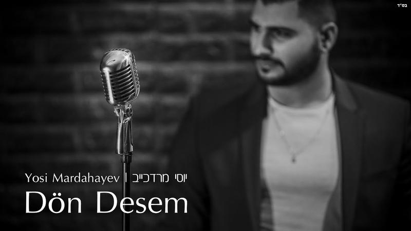 יוסי מרדכייב | (Yosi M - Dön Desem (Cover