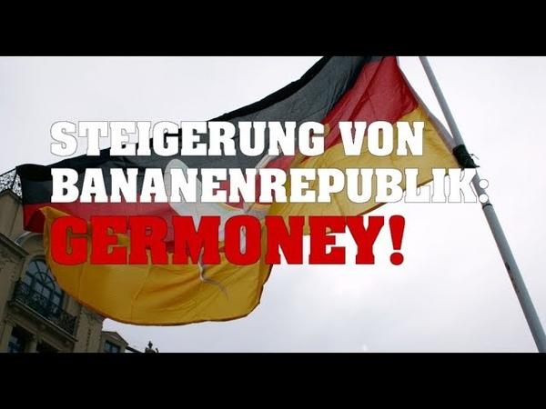 Steigerung von Bananenrepublik Germoney!