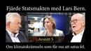 Fjärde statsmakten med Lars Bern om klimatskrämseln som får oss att satsa fel.
