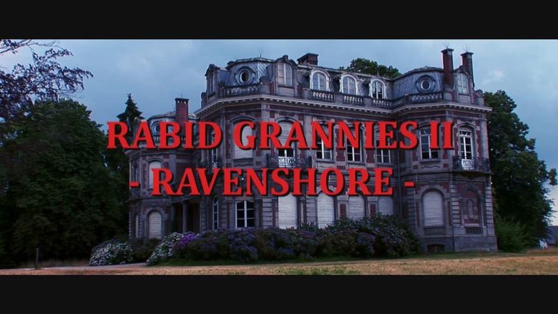 Rabid Grannies II: Ravenshore - Teaser Trailer