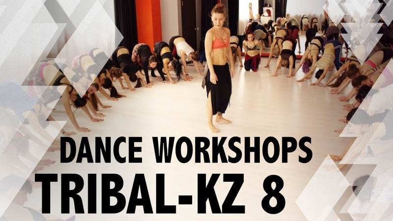 TRIBAL KZ 8 Dance Workshops Tribal Fusion Belly Dance Kazakhstan Festival Трайбл Фестиваль
