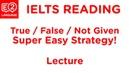 IELTS Reading: True/False/Not Given | SUPER EASY STRATEGY!