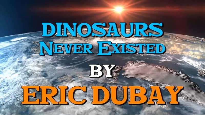 Eric Dubay Dinosaurs Never Existed!