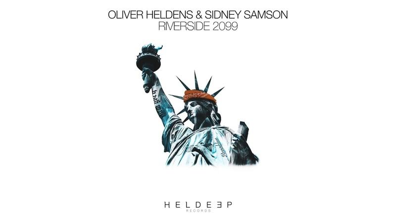 Oliver Heldens Sidney Samson - Riverside 2099