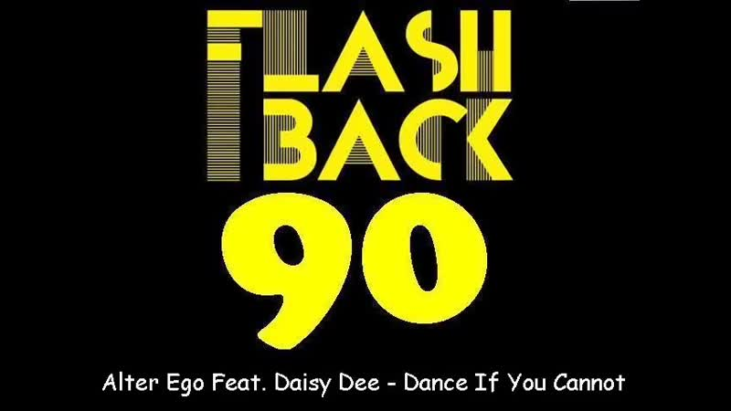 Alter Ego Feat Daisy Dee Dance If You Cannot Extended Version